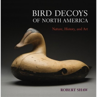 Bird Decoys of North America
